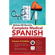 McGraw-Hill Education Complete Medical Spanish: Practical Medical Spanish for Quick and Confident Communication (NTC Foreign Language)