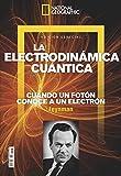 National Geographic. La Electrodinámica Cuántica. Cuando Un Fotón Conoce A Un Electrón. Feynman