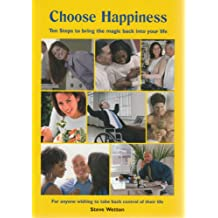 Choose Happiness: Ten Steps to Bring the Magic Back into Your Life (Aber Torchlight Books)