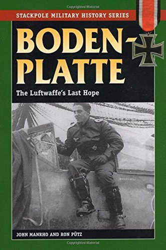 Bodenplatte: The Luftwaffe's Last Hope (Stackpole Military History)