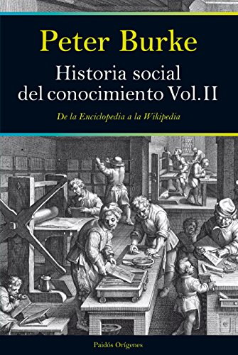 Historia social del conocimiento II : de la enciclopedia a la wikipedia