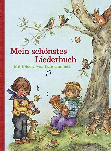 Mein schönstes Liederbuch: Mit Bildern von Lore Hummel