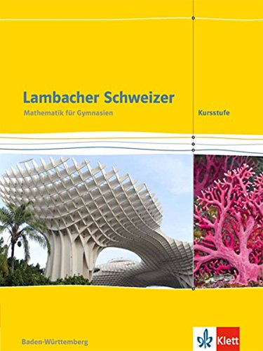 Lambacher Schweizer Mathematik Kursstufe. Ausgabe Baden-Württemberg: Schülerbuch Klassen 11/12 (Lambacher Schweizer. Ausgabe für Baden-Württemberg ab 2016)