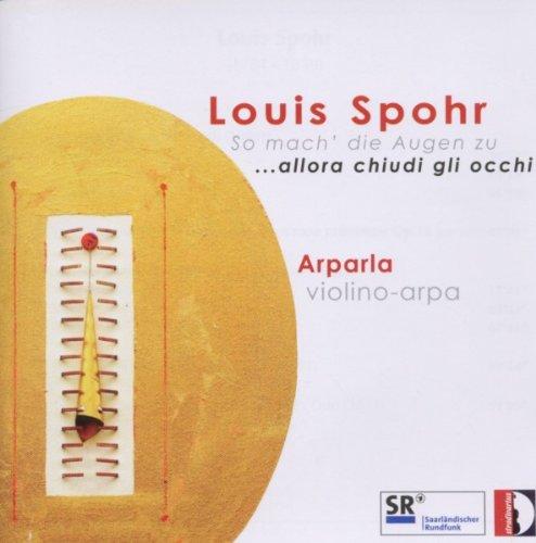Preisvergleich Produktbild Louis Spohr: So mach die Augen zu - Musik für Violine und Harfe