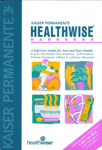 healthwise-handbook-kaiser-permanente-a-self-care-guide-for-you-and-your-family-by-mph-donald-w-kemp