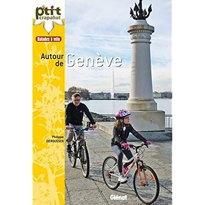 Balades à vélo autour de Genève: Genevois, Pays de Gex, rives du Léman
