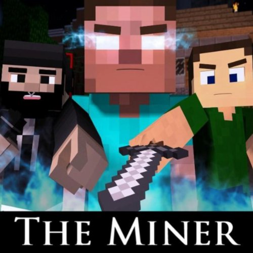 The Miner (Minecraft Parody of...