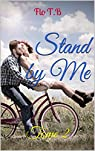 Stand by you, tome 2 : Stand by me par T.B