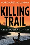 Killing Trail (A Timber Creek K-9 Mystery Book 1)