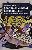 Scandale musical à Moscou : la Jdanovschina en musique, 1948   Werth, Alexander (1901-1969). Auteur