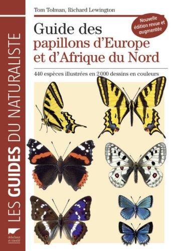 Guide des papillons d'Europe et d'Afrique du Nord : 440 espèces illustrées en 2000 dessins en couleurs