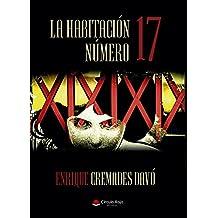 La habitación número 17 (Spanish Edition)