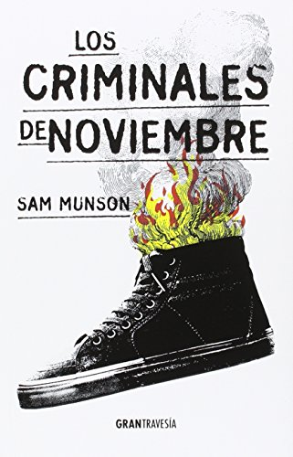 Los criminales de noviembre (Novela Joven Adulto)