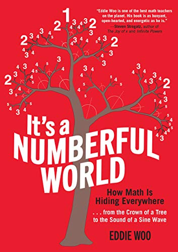 It's a Numberful World: How Math Is Hiding Everywhere
