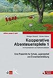 Kooperative Abenteuerspiele 1 - Rüdiger Gilsdorf, Günter Kistner