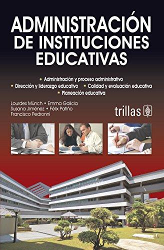 Administracion y planeacion de instituciones educativas / Administration and Planning Educational Institutions por Lourdes Munch