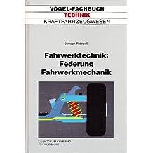 Fahrwerktechnik: Federung und Fahrwerkmechanik