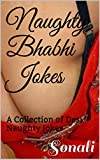 Naughty Bhabhi Jokes: Uncensored & Explicit (Adults Only)