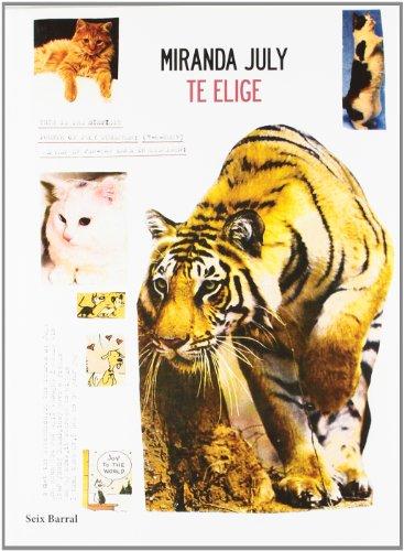 Te elige (Biblioteca Los Tres Mundos) por Miranda July