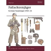 Fallschirmjäger: German Paratrooper 1935-45 (Warrior, Band 38)