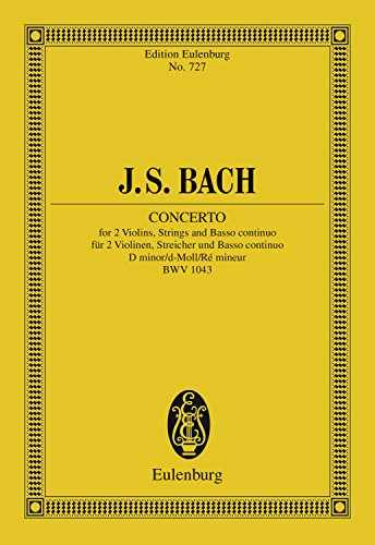 Concerto D minor: for 2 Violins, Strings and Basso continuo, BWV 1043 (Eulenburg Studienpartituren) (English Edition)