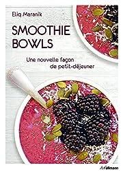 Smoothie bowls : Une nouvelle façon de petit-déjeuner