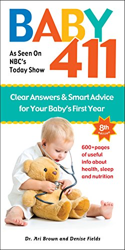 Baby 411: Clear Answers & Smart Advice for Your Baby's First Year (8th edition) (English Edition)