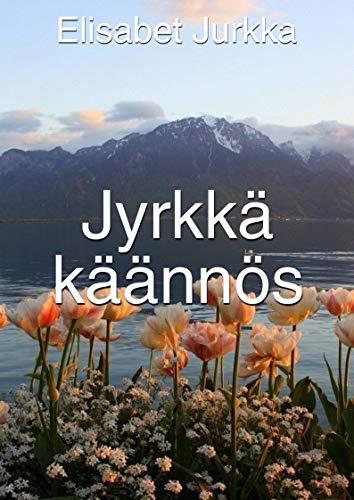 Jyrkkä käännös (Finnish Edition) por Elisabet Jurkka