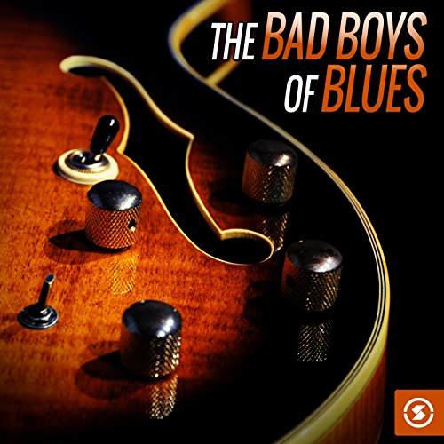 The Bad Boys of Blues