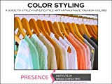 COLOR STYLING: A guide to style your lifestyle with appropriate fashion colors