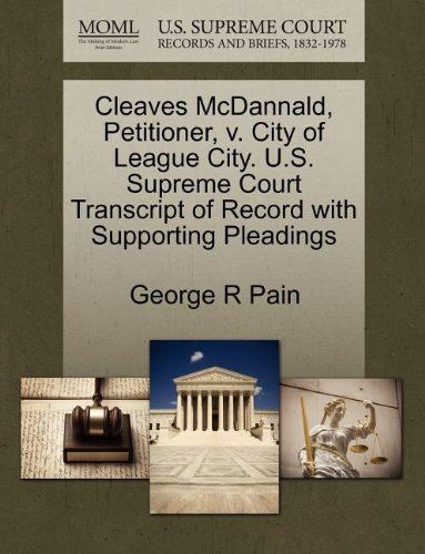 Cleaves McDannald, Petitioner, V. City of League City. U.S. Supreme Court Transcript of Record with Supporting Pleadings