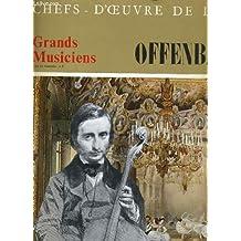 Chefs d'oeuvres de l'art n°3 - grands musiciens - offenbach