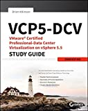 VCP5-DCV: VMware Certified Professional-data Center Virtualization on vSphere 5.5 Study Guide