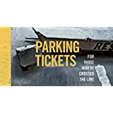 Parking Tickets: For Those Who've Crossed the Line