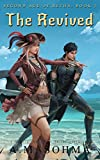 #6: The Revived: A MMORPG and LitRPG Online Adventure (Second Age of Retha Book 3)