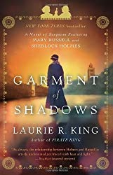 Garment of Shadows: A novel of suspense featuring Mary Russell and Sherlock Holmes by Laurie R. King (2013-08-20)