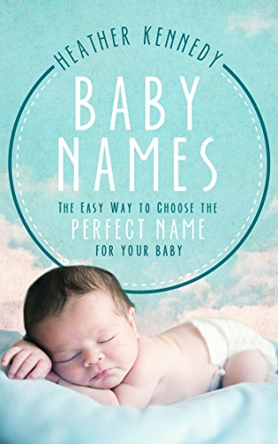 Mutterschaft Hipster (Baby Names: The Easy Way to Choose the Perfect Name for Your Baby (Parenting Book 1) (English Edition))
