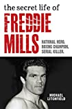 The Secret Life Of Freddie Mills - National Hero, Boxing Champion, SERIAL KILLER