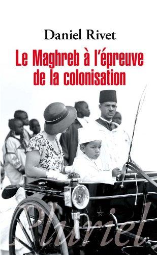Le Maghreb à l'épreuve de la colonisation (Pluriel)