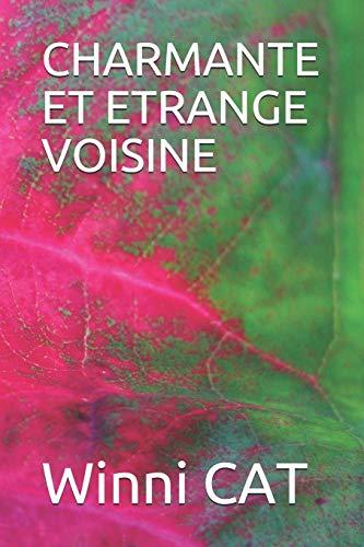 CHARMANTE ET ETRANGE VOISINE par Winni CAT,Ambre CORSICA