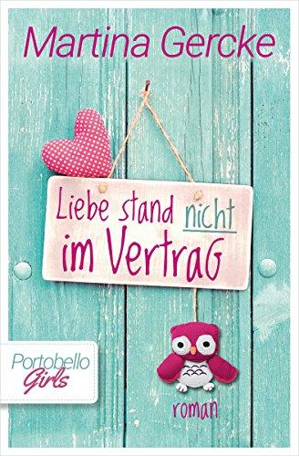 Liebe stand nicht im Vertrag: Portobello Girls 2 (Romantische Komödie Von Kindle-büchern)