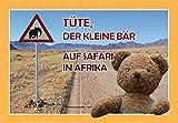 Tüte, der kleine Bär auf Safari in Afrika -