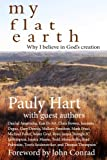 My Flat Earth: Why I Believe God's Creation