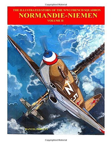 The Story of Normandie-Niemen Book 2: The illustrated story of WW2 French Fighter Squadron in Russia: Volume 3 by Mr Manuel Perales (2015-09-13)