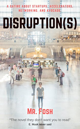 disruptions-a-satire-about-startups-accelerators-networking-vcs-and-avocado