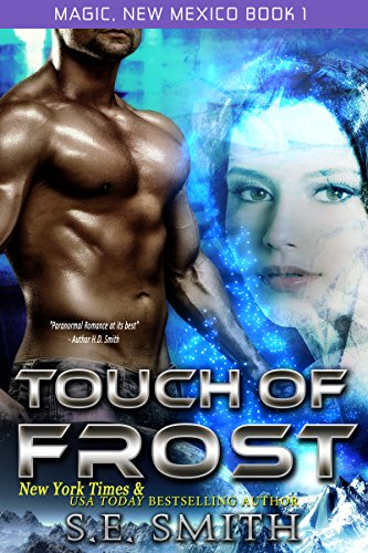 Touch of Frost: Science Fiction Romance (Magic, New Mexico Book 1)