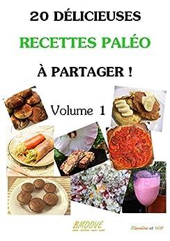20 délicieuses recettes Paléo à partager par [LAUNAY, Wilfried, BASLÉ, Blandine]