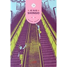 Je suis Shingo, Tome 1 :