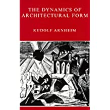 The Dynamics of Architectural Form by Rudolf Arnheim (1978-02-07)