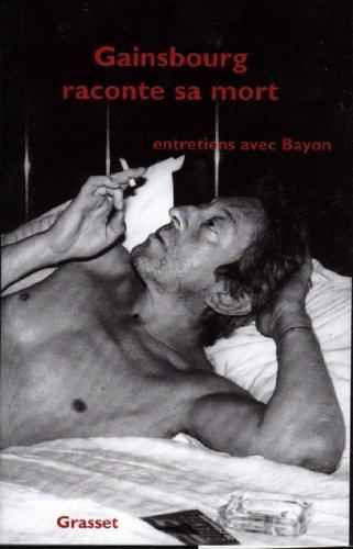 Gainsbourg raconte sa mort (Documents Français) par Bruno Bayon